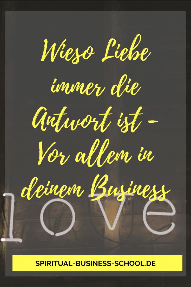 Warum Liebe auch in deinem Business eine wichtige Rolle spielt